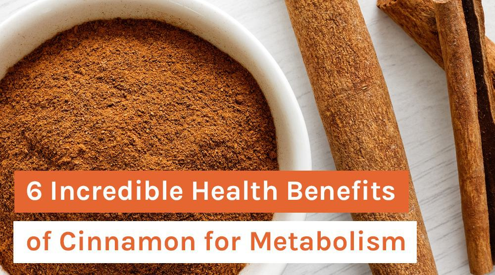 6 Incredible Health Benefits _of Cinnamon for Metabolism