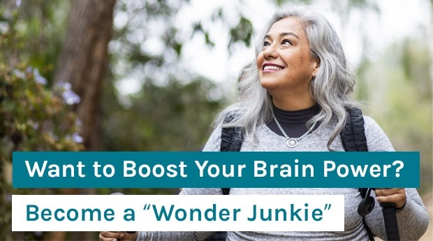 "Want to Boost Your Brain Power_ Become a ""Wonder Junkie"""
