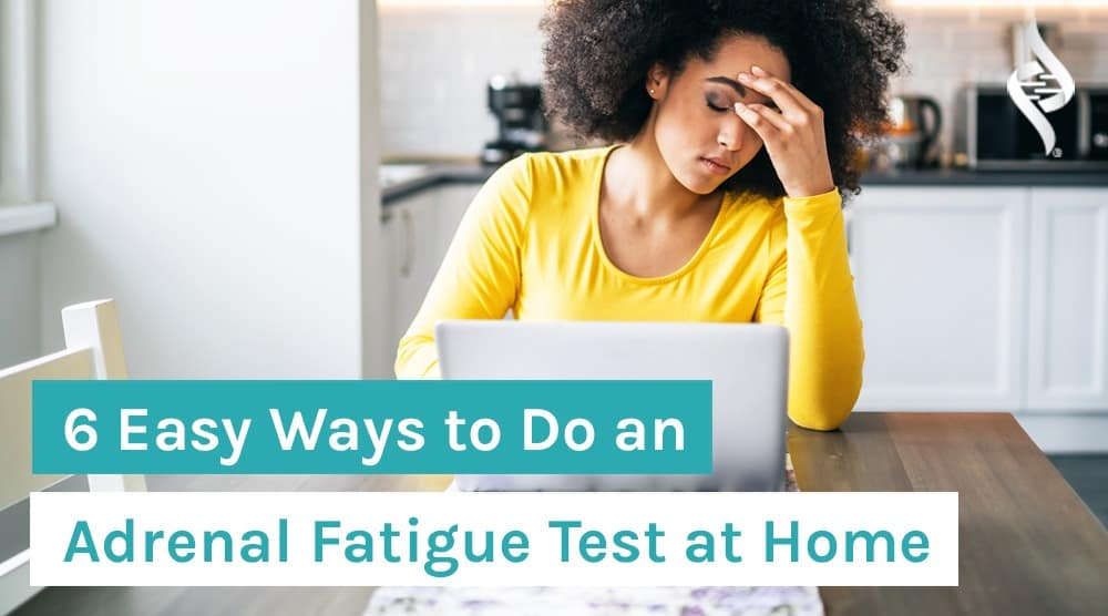 6-Easy-Ways-to-Do-an-Adrenal-Fatigue-Test-at-Home